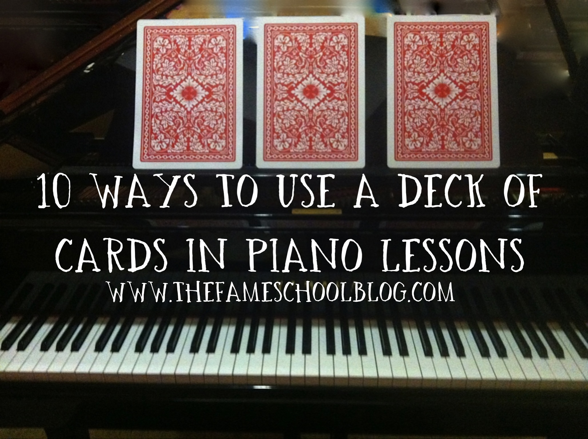 10 Ways To Use A Deck of Cards In Piano Lessons