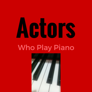 Actors who play piano